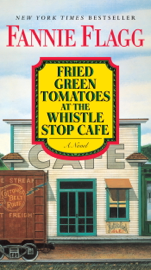 Fried Green Tomatoes at the Whistle Stop Cafe Ebook Download