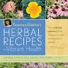 Rosemary Gladstars Herbal Recipes For Vibrant Health