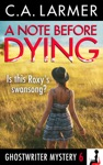 A Note Before Dying Ghostwriter Mystery 6