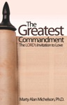 The Greatest Commandment The Lords Invitation To Love
