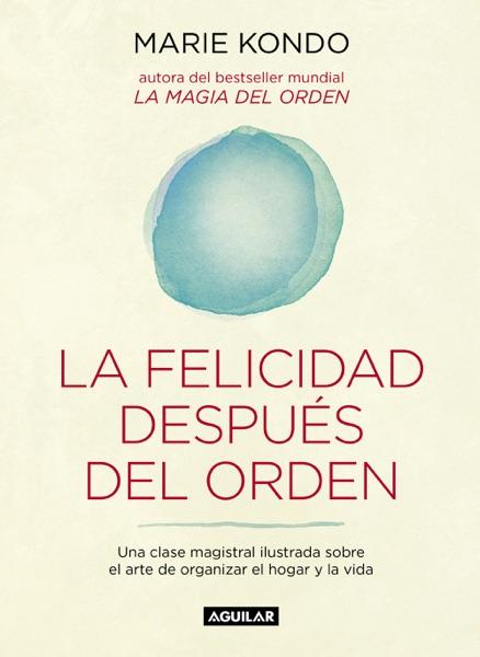 La felicidad después del orden (La magia del orden 2)