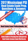 2017 Mississippi PSI Real Estate Exam Prep Questions Answers  Explanations Study Guide To Passing The Salesperson Real Estate License Exam Effortlessly