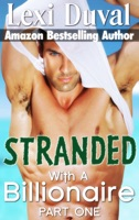 Stranded With A Billionaire (Book One)