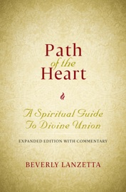 PATH OF THE HEART: A SPIRITUAL GUIDE TO DIVINE UNION, EXPANDED EDITION WITH COMMENTARY