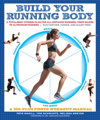 Build Your Running Body - Pete Magill, Thomas Schwartz & Melissa Breyer book