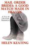 Mail Order Brides A Good Match Made In Heaven A Trio Of Christian Romances