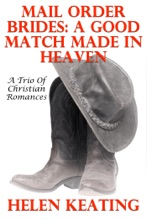 Mail Order Brides: A Good Match Made In Heaven (A Trio Of Christian Romances)