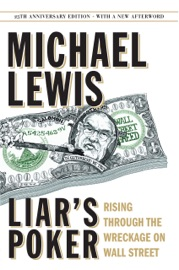Liar's Poker (25th Anniversary Edition): Rising Through the Wreckage on Wall Street (25th Anniversary Edition) PDF Download
