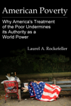 American Poverty: Why America's Treatment of the Poor Undermines its Authority as a World Power