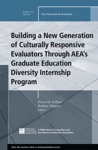 Building A New Generation Of Culturally Responsive Evaluators Through AEAs Graduate Education Diversity Internship Program