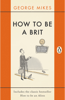 How to be a Brit - George Mikes