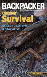 BACKPACKER MAGAZINES OUTDOOR SURVIVAL