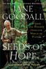 Seeds of Hope - Jane Goodall, Gail Hudson & Michael Pollan