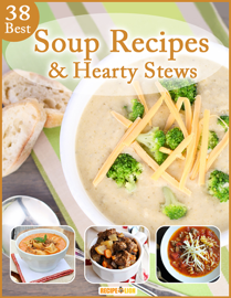 38 Best Soup Recipes and Hearty Stews book