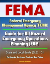 Federal Emergency Management Agency (FEMA) Guide for All-Hazard Emergency Operations Planning (EOP) State and Local Guide (SLG) 101, Earthquake, Hurricane, Flood and Dam Failure