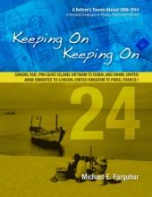 Keeping On Keeping On: 24---Saigon, Hue, Phu Quoc Island, Vietnam; Dubai, Abu Dhabi, United Arab Emirates; London, United Kingdom; Paris, France I