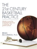 The 21st Century Basketball Practice