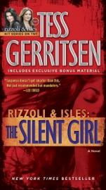 The Silent Girl (with bonus short story Freaks) - Tess Gerritsen by  Tess Gerritsen PDF Download