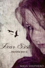 ...MORIRíA POR TI (DEAR SISTER 01)