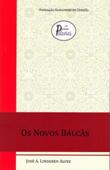 Novos Balcãs, Os