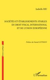 Soci T Et Tablissements Stables En Droit Fiscal International Et De L Union Europ Enne