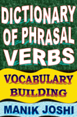 Dictionary of Phrasal Verbs: Vocabulary Building