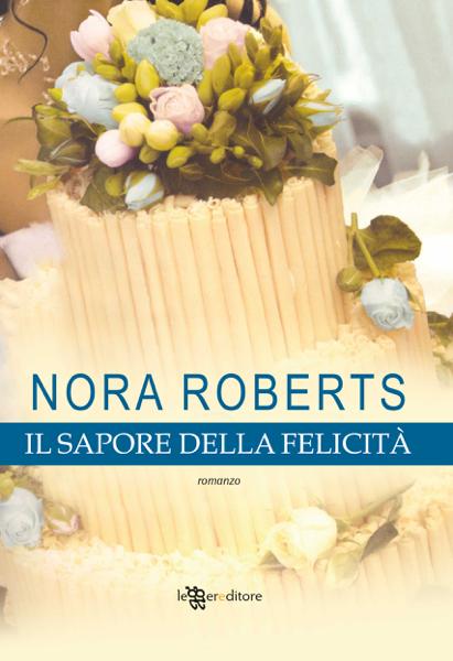 Il sapore della felicità di Nora Roberts