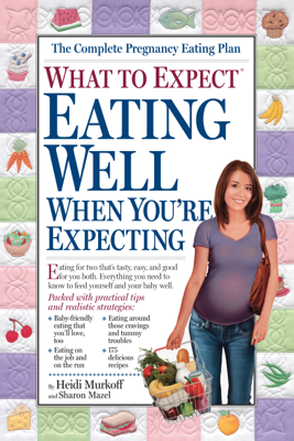 What to Expect: Eating Well When You're Expecting - Heidi Murkoff book