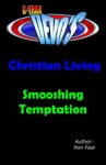G-TRAX Devos-Christian Living Smooshing Temptation