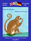 Bilingual Tale In German And English Naughty Monkey Helps Mr Plumber - Bermtiger Affe Hilft Herrn Klempner