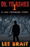Oil To Ashes 1 Picnic Linc Freemore Apocalyptic Thriller Series