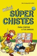Súper Chistes Para Contar A Tus Amigos (Mini Súperchistes 2)