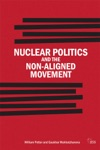 Nuclear Politics And The Non-Aligned Movement