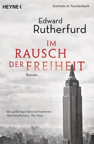 Edward Rutherfurd - Im Rausch der Freiheit