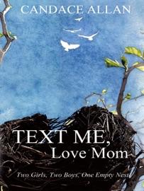 TEXT ME, LOVE MOM