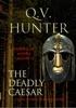 The Deadly Caesar, A Novel Of The Late Roman Empire