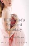The Billionaires Pregnant Secretary 3 Forever And Always
