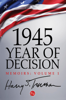 Harry S. Truman - 1945: Year of Decision  artwork