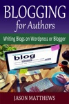 Blogging For Authors Writing Blogs On Wordpress Or Blogger