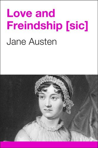Jane Austen - Love and Freindship [sic]