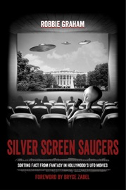 Silver Screen Saucers Sorting Fact From Fantasy In Hollywood S Ufo Movies