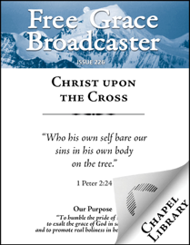 Free Grace Broadcaster - Issue 226 - Christ Upon the Cross book
