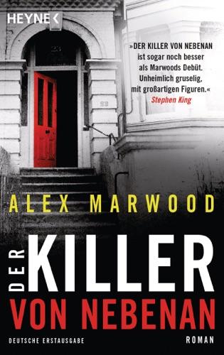 Alex Marwood - Der Killer von nebenan