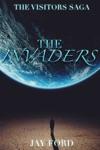The Invaders The Visitors Saga 1