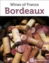 Bordeaux Guide To The Wines Of France