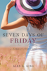 Alex A. King - Seven Days of Friday  artwork