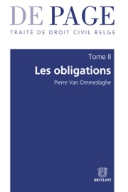 Trait De Droit Civil Belge Tome Ii Les Obligations Volumes 1 3