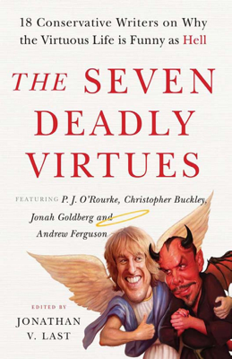 The Seven Deadly Virtues - Jonathan V. Last book