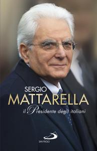 Sergio Mattarella.Il Presidente degli italiani Copertina del libro