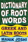 Dictionary Of Root Words Greek And Latin Roots